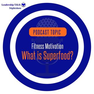 Fitness Motivation - What is Superfood? | Lakeisha McKnight | Fitness Friday