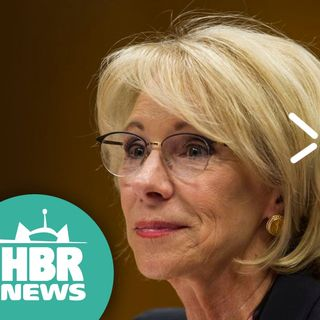 ACLU Sues Betsy DeVos, Li Shang No Longer Gets Down To Business | HBR News 256