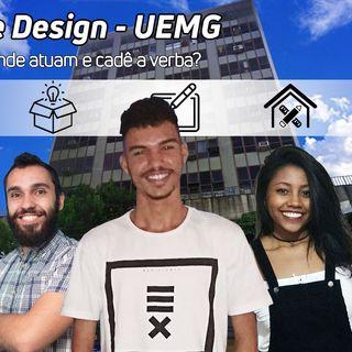 Escola de Design - UEMG - O que comem, onde atuam e cadê a verba ?