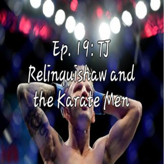 Ep. 19: TJ Relinquishaw and the Karate Kids