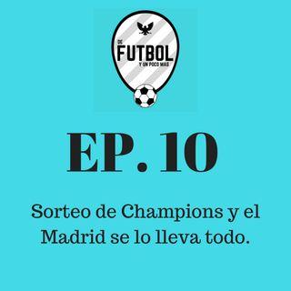 Sorteo de Champions y el Madrid se lo lleva todo.