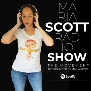THE MOVEMENT, Broadcasted by MARIA SCOTT - NEW TIME:  FRIDAY, 1P EST (516) 666-9834
