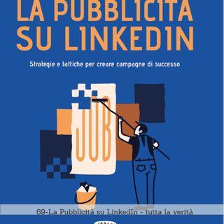 69-la Pubblicità su LinkedIn- tutta la verità