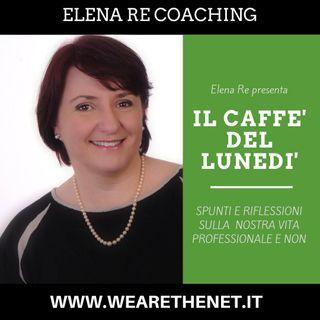 Il Caffé del Lunedì con Elena Re Coaching - 1° Luglio 2019