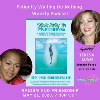 Patiently Waiting for Nothing Podcast #10 -Teresa Lugo