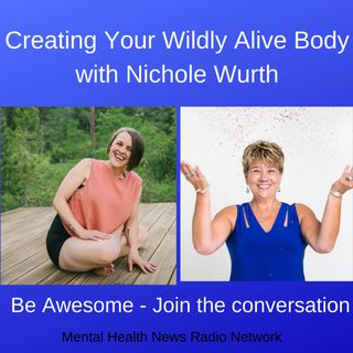Creating Your Wildly Alive Body with Nichole Wurth