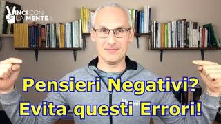 Pensieri Negativi Evita questi 5 errori!
