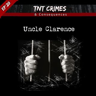 EP20: Uncle Clarence