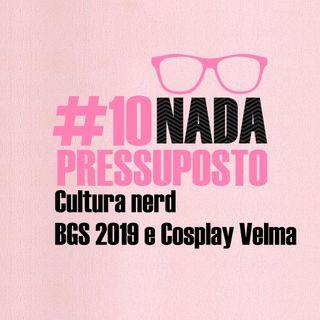 #10 Cultura Nerd : BGS 2019 e Cosplay Velma