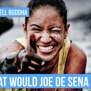 What would Joe De Sena do?