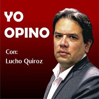 Yo Opíno Con: Lucho Quiroz. Opinión y Coronavirus.