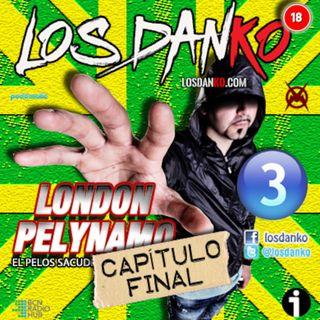 London Pelynamo (Parte III)