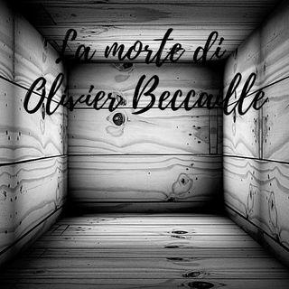la morte di Oliviere Becaille