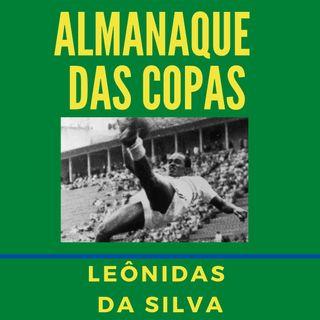 Almanaque das Copas #4 - Leonidas da Silva