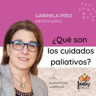 Ep. 019 ¿Qué son los Cuidados Paliativos? con la Dra. Gabriela Píriz Álvarez