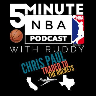 Episode 10: Chris Paul Traded to Houston !!