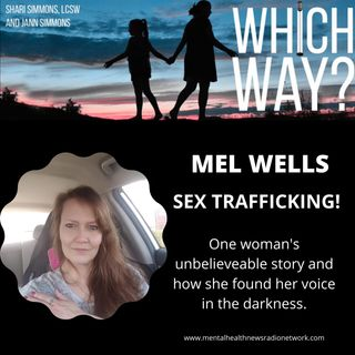 Sex Trafficking - One woman's unbelievable story and how she found her voice in the darkness