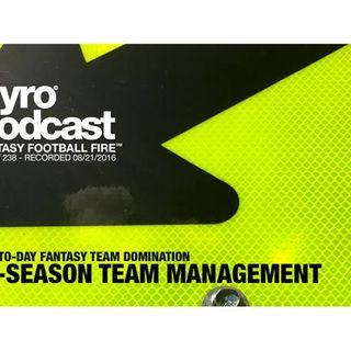 In-Season Fantasy Football Team Management - Pyro Podcast - Show 238