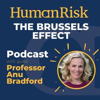 Professor Anu Bradford on The 'Brussels Effect' & Regulating The Internet