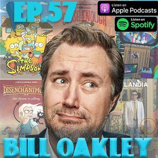 Ep.57- Bill Oakley