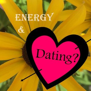 Energy & Dating?