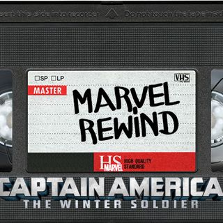 "The Marvel Rewind: ""Captain America: The Winter Soldier"""