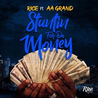 Rice x AA Grand- Stuntin For the Money