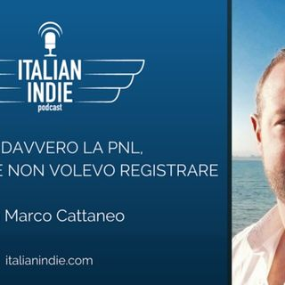 Cos'è davvero la PNL, l'episodio che NON volevo registrare – con Marco Cattaneo