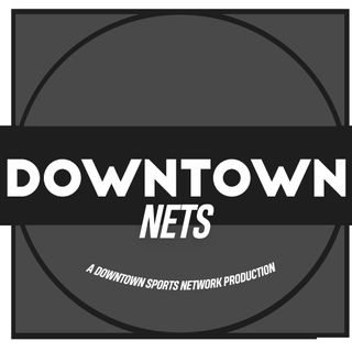 Downtown Nets Podcast