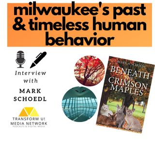 Reflecting on Milwaukees Past and Unchanged Ways of Human Behavior with Mark Schoedl