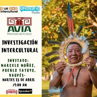 Investigación Intercultural con Marcelo Muñoz