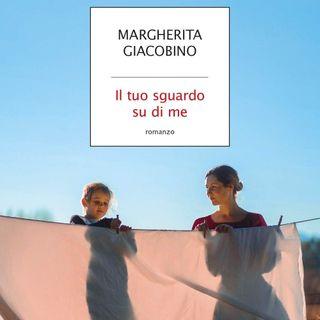 """Margherita Giacobino """"Il tuo sguardo su di me"""""""