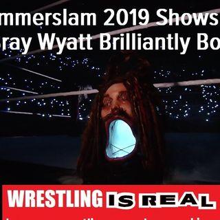 WWE Summerslam 2019:  Seth Shocks Beast; Bray Brilliantly Booked: KOP 08.12.19