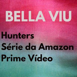 Bella Viu - 15 - Hunters - Série - Amazon Prime Video