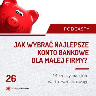 26 Jak wybrać najlepsze konto bankowe dla małej firmy?