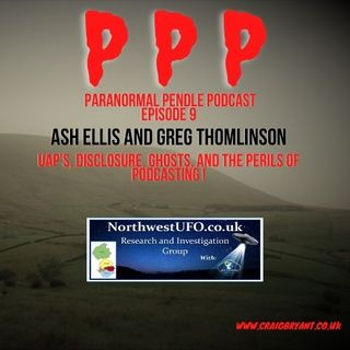 Paranormal Pendle - Ash Ellis and Greg Thomlinson - 07/14/2021