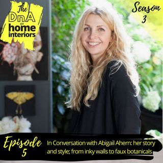 In Conversation with Abigail Ahern: her story and style;  from inky walls to faux botanicals