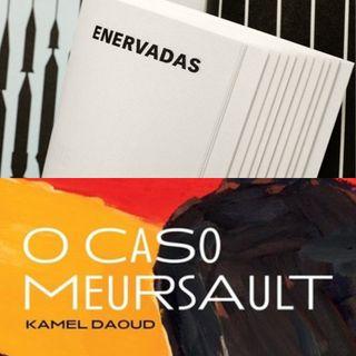 #2 - Enervadas e O Caso Meursault