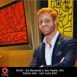 #110 Da Recanati a San Paolo, the Italian Job - con Luca Silvi