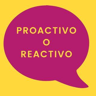 29. Proactivo o reactivo