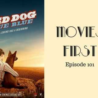 Red Dog: True Blue - Movies First with Alex First & Chris Coleman Episode 101