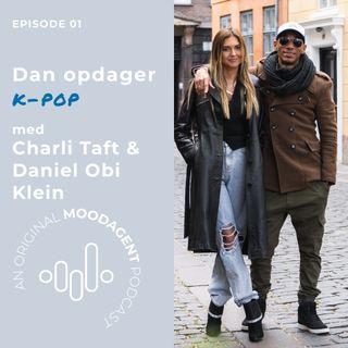 Dan opdager K-pop med Daniel Obi Klein og Charli Taft