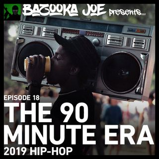 EP#18 - The 90 Minute Era (2019 Hip-Hop)