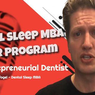 Dental Sleep MBA - 4 Year Program with Avi Weisfogel