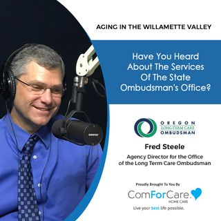 3/27/21: Fred Steele from Oregon's Office of the Long-Term Care Ombudsman | OREGON'S LONG-TERM CARE OMBUDSMANl