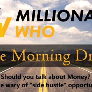 Morning Drive Episode 13 - Is talking about money Taboo? plus Side Hustle lists.