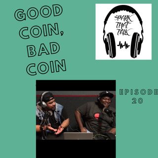 Episode 20: Good Coin, Bad Coin