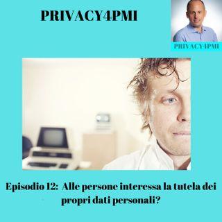 EPISODIO 12- Alle persone interessa la tutela dei dati personali?