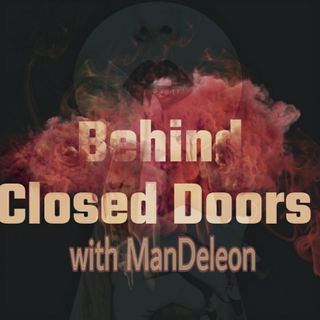 Behind Closed Doors with ManDeleon: Love and Affliction