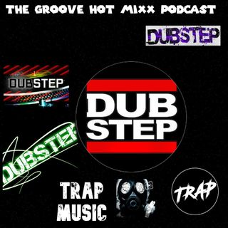 THE GROOVE HOT MIXX PODCAST RADIO DUBSTEP PARTY